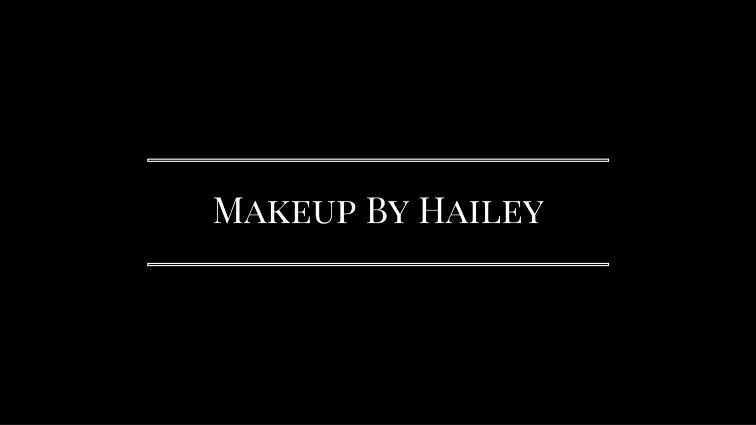 Makeup by Hailey